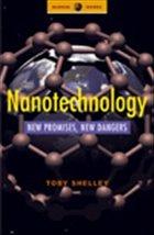 Nanotechnology: New Promises, New Dangers