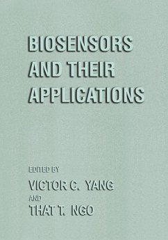 Biosensors and Their Applications - Yang, Victor C. / Ngo, That T. (Hgg.)