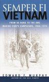 Semper Fi: Vietnam: From Da Nang to the Dmz, Marine Corps Campaigns, 1965-1975