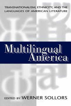 Multilingual America: Transnationalism, Ethnicity, and the Languages of American Literature