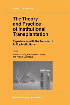 The Theory and Practice of Institutional Transplantation - de Jong, M. / Lalenis, K. / Mamadouh, V. (eds.)
