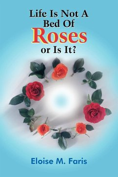 Life Is Not A Bed Of Roses or Is It?