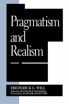 Pragmatism and Realism - Will, Frederick L.; Westphal, Kenneth R.; Macintyre, Alasdair