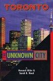 Toronto: The Unknown City
