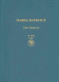 Marsa Matruh: The University of Pennsylvania Museum of Archaeology and Antrhopology's Excavations on Bate's Island, Marsa Matruh, Eg - White, Donald