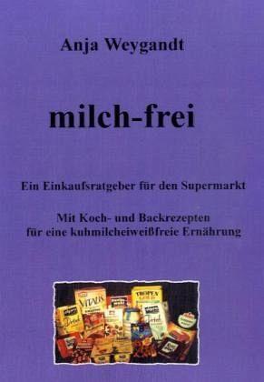 Milch-frei - Weygandt, Anja