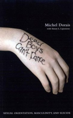 Dead Boys Can't Dance: Sexual Orientation, Masculinity, and Suicide - Dorais, Michel