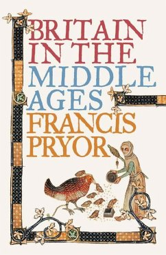 Britain in the Middle Ages: An Archaeological History - Pryor, Francis