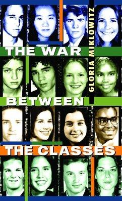 The War Between the Classes - Miklowitz, Gloria D.