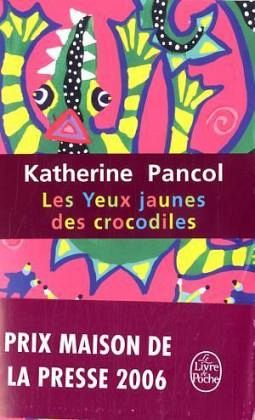 Les yeux jaunes des crocodiles - Pancol, Katherine