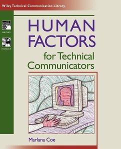 Human Factors for Technical Communicators - Coe, Marlana; Coe, M.; Coe