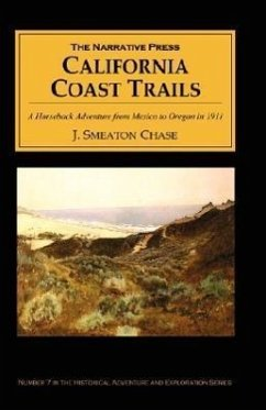 California Coast Trails: A Horseback Adventure from Mexico to Oregon in 1911 - Chase, J. Smeaton