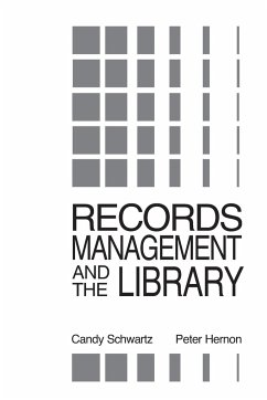 Records Management and the Library - Schwartz, Candy; Hernon, Peter