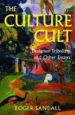 The Culture Cult: Designer Tribalism and Other Essays