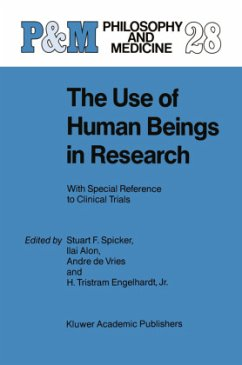 The Use of Human Beings in Research - Spicker, S.F. / Alon, I. / De Vries, A. / Engelhardt Jr., H. Tristram (Hgg.)