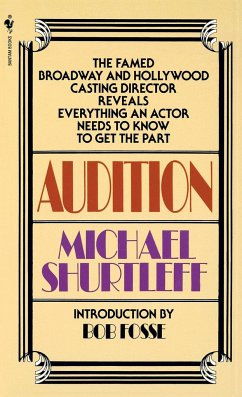 Audition: Everything an Actor Needs to Know to Get the Part - Shurtleff, Michael