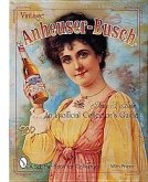 Vintage Anheuser-Busch: An Unauthorized Collectors Guide