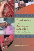 Transforming the Development Landscape: The Role of the Private Sector