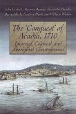 The 'Conquest' of Acadia, 1710