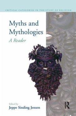 Myths and Mythologies: A Reader - Herausgeber: McCutcheon, Russell T. Jensen, Jeppe Sinding