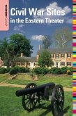 Insiders' Guide to Civil War Sites in the Eastern Theater
