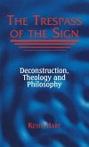 The Trespass of the Sign: Deconstruction, Theology, and Philosophy