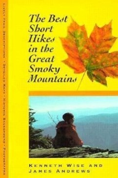 Best Short Hikes: Great Smoky Mountains - Wise, Ken; Wise, Kenneth