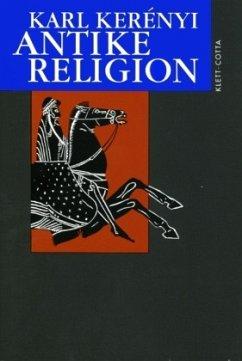 Werkausgabe / Antike Religion (Werkausgabe) / Werke in Einzelausgaben - Kerenyi, Karl