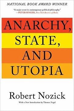Anarchy, State, and Utopia - Nozick, Robert