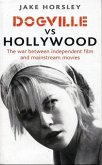 Dogville vs. Hollywood: The Independents and the Hollywood Machine