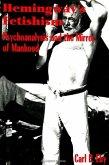 Hemingway's Fetishism: Psychoanalysis and the Mirror of Manhood