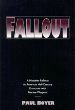 Fallout: A Historian Reflects on America's Half-C - Boyer, Paul