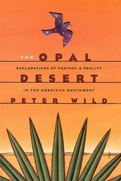 The Opal Desert: Explorations of the American Southwest - Wild, Peter