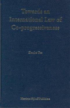 Towards an International Law of Co-Progressiveness - Yee, Sienho