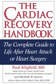 The Cardiac Recovery Handbook: The Complete Guide to Life After Heart Attack or Heart Surgery