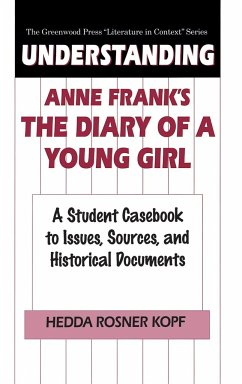 Understanding Anne Frank's The Diary of a Young Girl - Kopf, Hedda