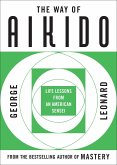Way of Aikido, The: Life Lessons from an American Sensei: Life Lessons from an American Sensei