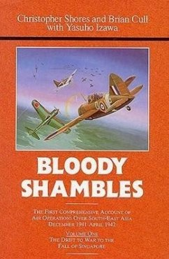 Bloody Shambles. Volume 1: The Drift to War to the Fall of Singapore - Cull, Brian; Izawa, Yasuho; Shores, Christopher