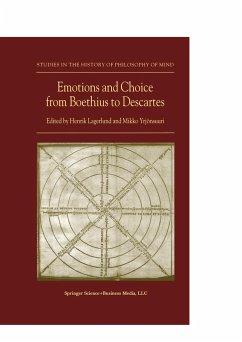 Emotions and Choice from Boethius to Descartes - Lagerlund, Henrik / Yrjönsuuri, Mikko (eds.)