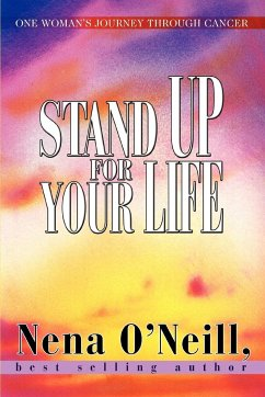 Stand Up for Your Life: One Woman's Journey Through Cancer