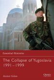 The Collapse of Yugoslavia 1991 1999