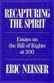 Recapturing the Spirit: Essays on the Bill of Rights at 200