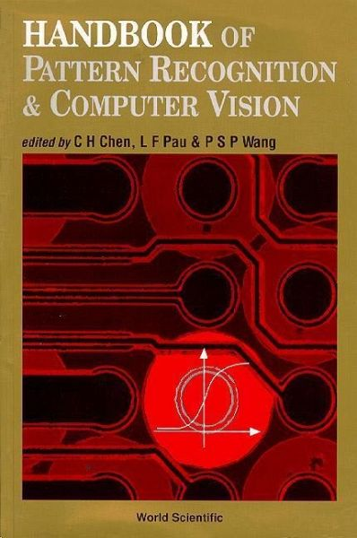 Handbook of Pattern Recognition and Computer Vision - Chen, C. H.