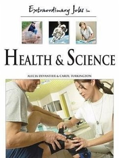 Extraordinary Jobs in Health and Science - Devantier, Alecia T.; Turkington, Carol A.