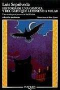 Historia de una gaviota y del gato que le endeno a volar - Sepulveda, Luis