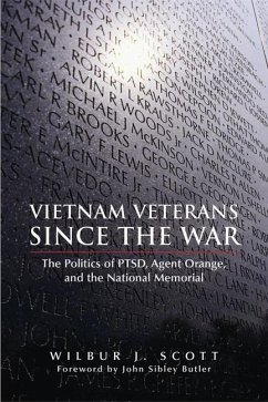 Vietnam Veterans Since the War: The Politics of Ptsd, Agent Orange, and the National Memorial - Scott, Wilbur J.; Butler, John Sibley