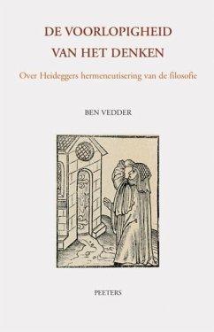 de Voorlopigheid Van Het Denken: Over Heideggers Hermeneutisering Van de Filosofie: 14 (Tertium Datur)