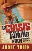 La Crisis en la Familia de Hoy