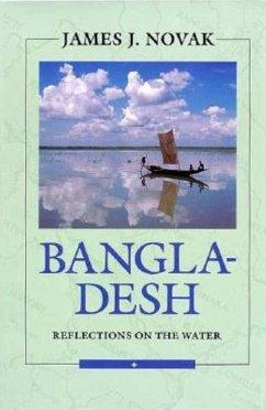Bangladesh: Reflections on the Water - Novak, James J.