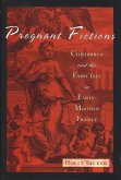 Pregnant Fictions: Childbirth and the Fairy Tale in Early-Modern France